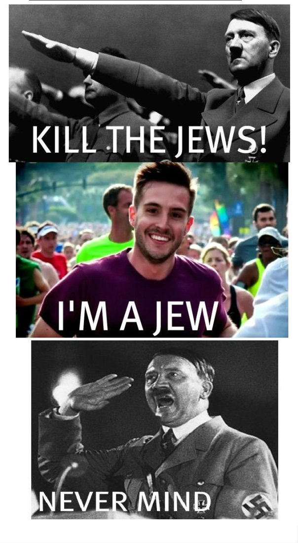420 rpg hitler kill the jews im a jew nevermind