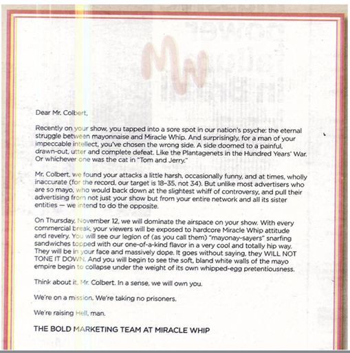 Miracle Whip sent this letter to Stephen Colbert after he made fun of their mayo on his show. Well played, Miracle Whip. Well played.